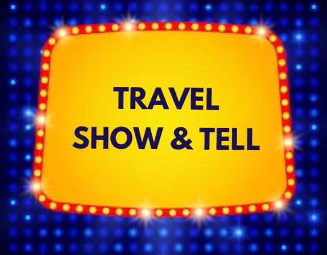 Let's Play Travel Show and Tell … and it's Your Turn!